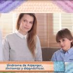 Síndrome de Asperger, síntomas y diagnósticos