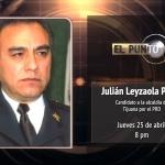 Tengo experiencia y conocimiento para gobernar la ciudad: Julián Leyzaola